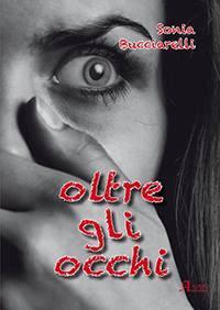 Oltre gli occhi di Sonia Bucciarelli
