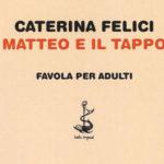 ASPETTANDO IL NATALE /  Matteo e il tappo, una favola felliniana della poetessa pesarese Caterina Felici
