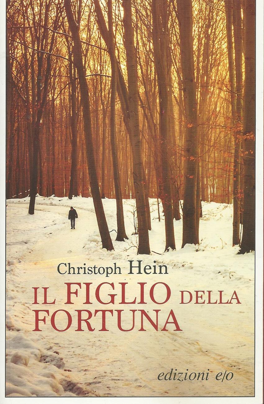 """Christopher Hein ne """"Il figlio della fortuna"""" (E/O Edizioni) racconta la storia di un uomo che cerca di sfuggire a un pesante passato"""