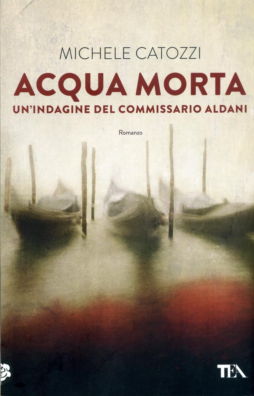 Acqua morta, un bel giallo di ambientazione veneziana per il pesarese Michele Catozzi