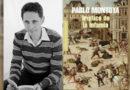 Il Trittico dell'infamia di Pablo Montoya, un romanzo storico molto fedele alla cronaca del tempo