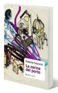 """Ad Ancona la presentazione del primo romanzo del giornalista Roberto Sopranzi, """"La zarina del porto"""""""