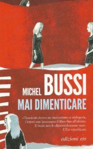 Mai dimenticare, un romanzo pieno di colpi di scena di Michel Bussi